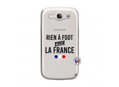 Coque Samsung Galaxy S3 Rien A Foot Allez La France