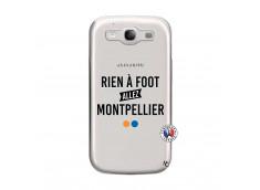Coque Samsung Galaxy S3 Rien A Foot Allez Montpellier