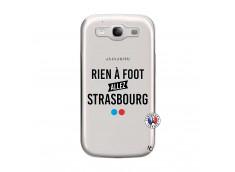 Coque Samsung Galaxy S3 Rien A Foot Allez Strasbourg