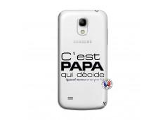 Coque Samsung Galaxy S4 Mini C'est Papa Qui Décide Quand Maman n'est pas là