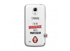 Coque Samsung Galaxy S4 Mini J Peux Pas J Ai Un Braquage Avec Le Professeur