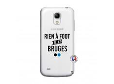 Coque Samsung Galaxy S4 Mini Rien A Foot Allez Bruges