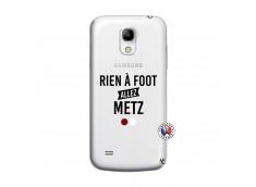 Coque Samsung Galaxy S4 Mini Rien A Foot Allez Metz
