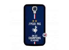 Coque Samsung Galaxy S4 Je Peux Pas On Est Les Champions Du Monde Noir