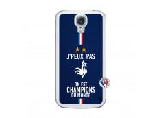 Coque Samsung Galaxy S4 Je Peux Pas On Est Les Champions Du Monde Translu