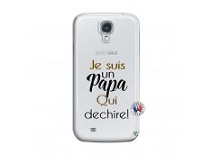 Coque Samsung Galaxy S4 Je Suis Un Papa Qui Dechire