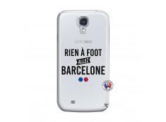 Coque Samsung Galaxy S4 Rien A Foot Allez Barcelone