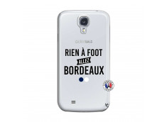 Coque Samsung Galaxy S4 Rien A Foot Allez Bordeaux