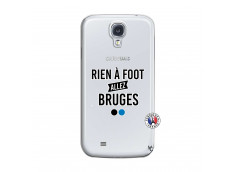 Coque Samsung Galaxy S4 Rien A Foot Allez Bruges