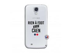 Coque Samsung Galaxy S4 Rien A Foot Allez Caen
