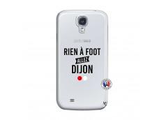 Coque Samsung Galaxy S4 Rien A Foot Allez Dijon