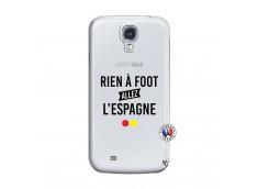 Coque Samsung Galaxy S4 Rien A Foot Allez L'Espagne