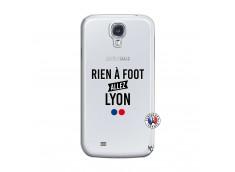 Coque Samsung Galaxy S4 Rien A Foot Allez Lyon