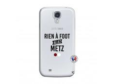 Coque Samsung Galaxy S4 Rien A Foot Allez Metz