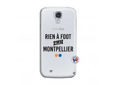 Coque Samsung Galaxy S4 Rien A Foot Allez Montpellier