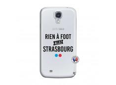 Coque Samsung Galaxy S4 Rien A Foot Allez Strasbourg