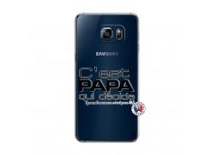 Coque Samsung Galaxy S6 Edge Plus C'est Papa Qui Décide Quand Maman n'est pas là