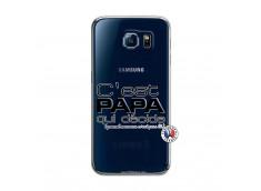 Coque Samsung Galaxy S6 C'est Papa Qui Décide Quand Maman n'est pas là