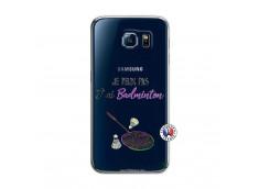 Coque Samsung Galaxy S6 Je Peux Pas J Ai Badminton