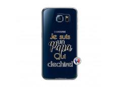 Coque Samsung Galaxy S6 Je Suis Un Papa Qui Dechire