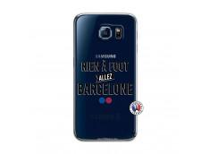 Coque Samsung Galaxy S6 Rien A Foot Allez Barcelone