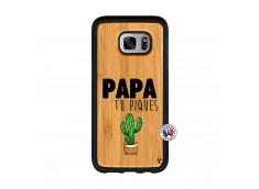 Coque Samsung Galaxy S7 Papa Tu Piques en Bois