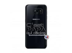 Coque Samsung Galaxy S7 C'est Papa Qui Décide Quand Maman n'est pas là