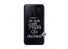 Coque Samsung Galaxy S7 Je Suis Un Papa Qui Dechire