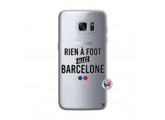 Coque Samsung Galaxy S7 Rien A Foot Allez Barcelone