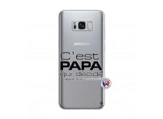 Coque Samsung Galaxy S8 Plus C'est Papa Qui Décide Quand Maman n'est pas là