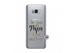 Coque Samsung Galaxy S8 Plus Je Suis Un Papa Qui Dechire