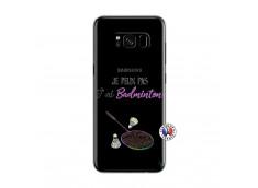 Coque Samsung Galaxy S8 Je Peux Pas J Ai Badminton