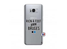 Coque Samsung Galaxy S8 Rien A Foot Allez Bruges