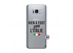 Coque Samsung Galaxy S8 Rien A Foot Allez L'Italie
