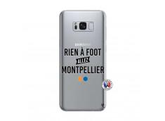 Coque Samsung Galaxy S8 Rien A Foot Allez Montpellier