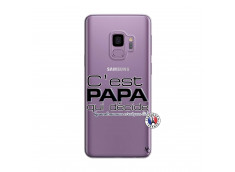Coque Samsung Galaxy S9 Plus C'est Papa Qui Décide Quand Maman n'est pas là