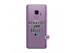Coque Samsung Galaxy S9 Plus Rien A Foot Allez Bruges