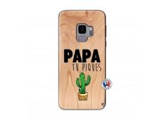 Coque Samsung Galaxy S9 Papa Tu Piques en Bois
