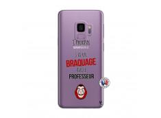Coque Samsung Galaxy S9 J Peux Pas J Ai Un Braquage Avec Le Professeur