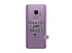 Coque Samsung Galaxy S9 Rien A Foot Allez Bruges
