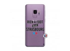 Coque Samsung Galaxy S9 Rien A Foot Allez Strasbourg