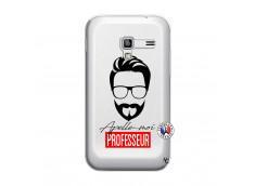 Coque Samsung Galaxy Ace Plus Apelle Moi Professeur