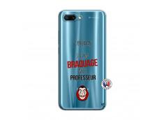 Coque Huawei Honor 10 J Peux Pas J Ai Un Braquage Avec Le Professeur