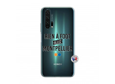 Coque Huawei Honor 20 PRO Rien A Foot Allez Montpellier