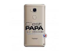 Coque Huawei Honor 5X C'est Papa Qui Décide Quand Maman n'est pas là
