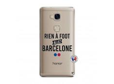 Coque Huawei Honor 5X Rien A Foot Allez Barcelone