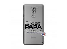 Coque Huawei Honor 6X C'est Papa Qui Décide Quand Maman n'est pas là