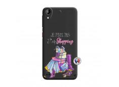 Coque HTC Desire 530 Je Peux Pas J Ai Shopping