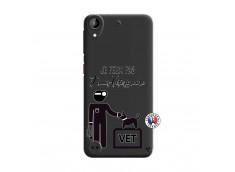 Coque HTC Desire 530 Je Peux Pas Je Suis Veterinaire