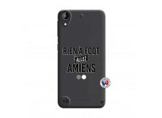 Coque HTC Desire 530 Rien A Foot Allez Amiens